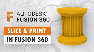 How To Slice and 3D Print in Fusion 360