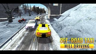 Mountain Taxi Cab Driver Legends HD Android Game Play Video By Thunder Gamers