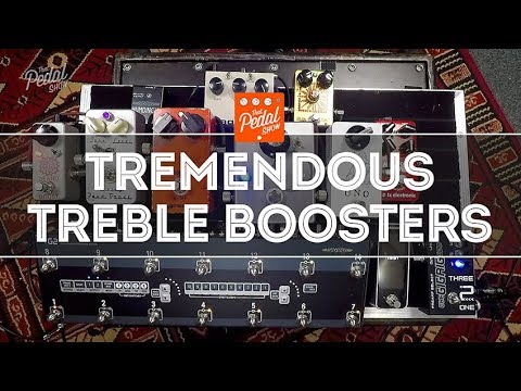 That Pedal Show – Tremendous Treble Boosters For Glorious Classic Drive Tones