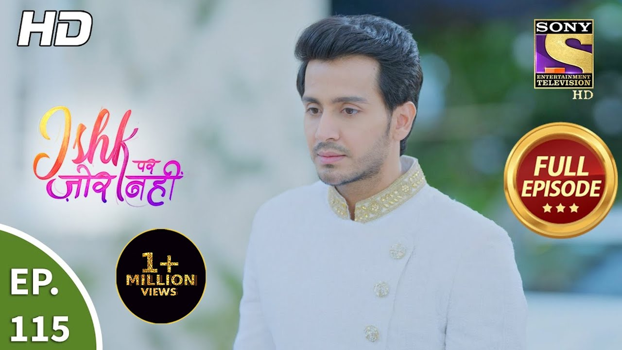 Download Ishk Par Zor Nahi - Ep 115 - Full Episode - 20th Aug, 2021