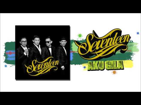 Seventeen - Aku Gila (Download + Lirik)