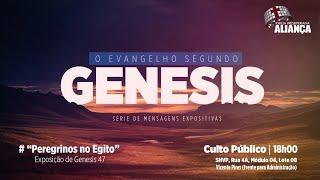 Peregrinos no Egito - Genesis 47 | Rev. Dilsilei Monteiro | Igreja Presbiteriana Aliança