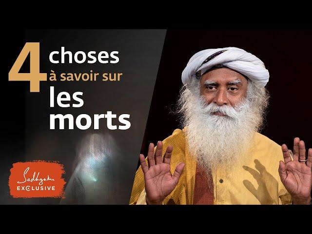 4 choses à savoir sur les morts | Sadhguru Français
