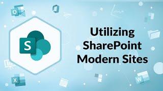 Utilizing SharePoint Modern Sites | Webinar Wednesday