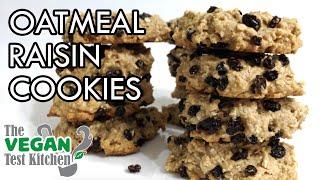 Chewy Oatmeal Raisin Cookies  The Vegan Test Kitchen