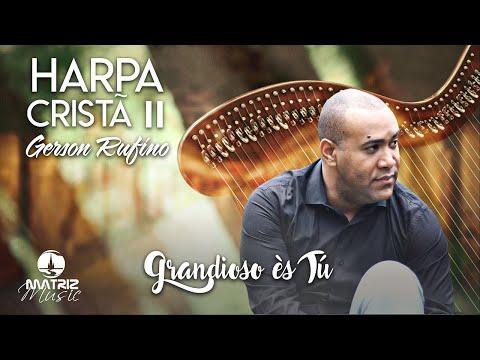 Gerson Rufino - Harpa Cristã II - [Oficial]