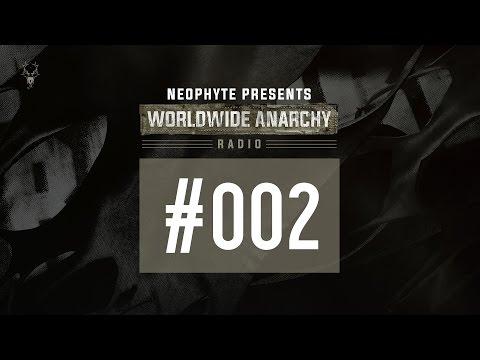 002 | Neophyte presents: Worldwide Anarchy Radio