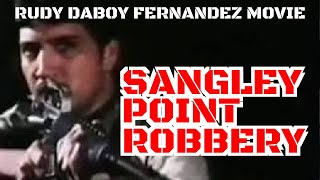 SANGLEY POINT ROBBERY - FULL MOVIE - RUDY FERNANDEZ COLLECTION
