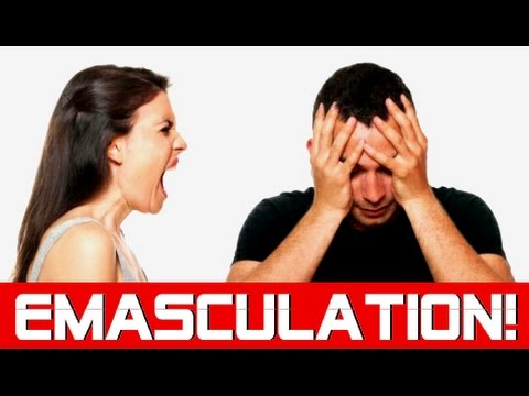 men are being emasculated