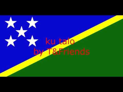 T&Friends- ku Talo (SOLOMON ISLAND SONG)[2016]