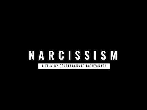 NARCISSISM   Short Film   A Film By Goureesankar Sathyanath  