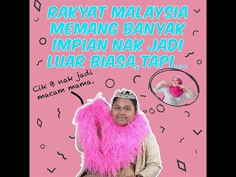 Rakyat Malaysia Memang Banyak Impian Nak Jadi Luar Biasa, Tapi...