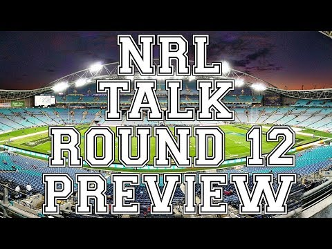 NRL ROUND 12 2018 PREVIEW AND PREDICTIONS