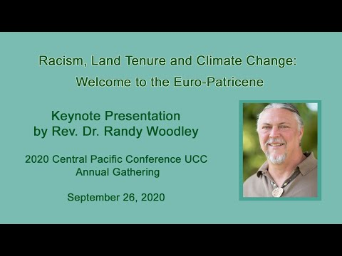 Racism, Land Tenure And Climate Change: Welcome To The Euro-Patricene - Rev. Dr. Randy Woodley