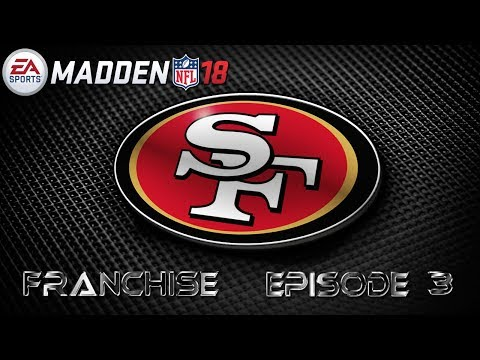 Madden 18 San Francisco 49ers Realistic Rebuild Franchise E3