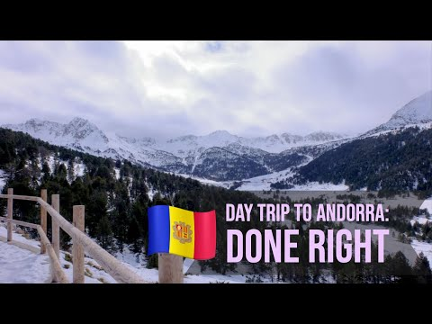A Day Trip To Andorra: Done Right