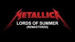 Metallica -  Lords of Summer (Remastered)