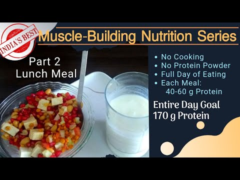 India's Best High-Protein Muscle Building Nutrition Series - Part 2 Lunch Meal