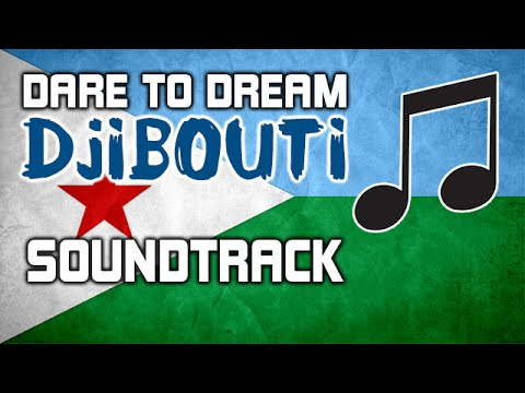 Dare To Dream: Djibouti - The Soundtrack