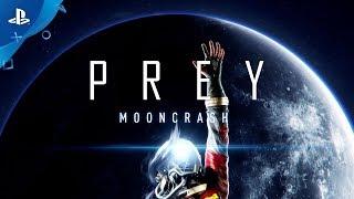 Prey: Mooncrash – E3 2018 Launch Trailer | PS4