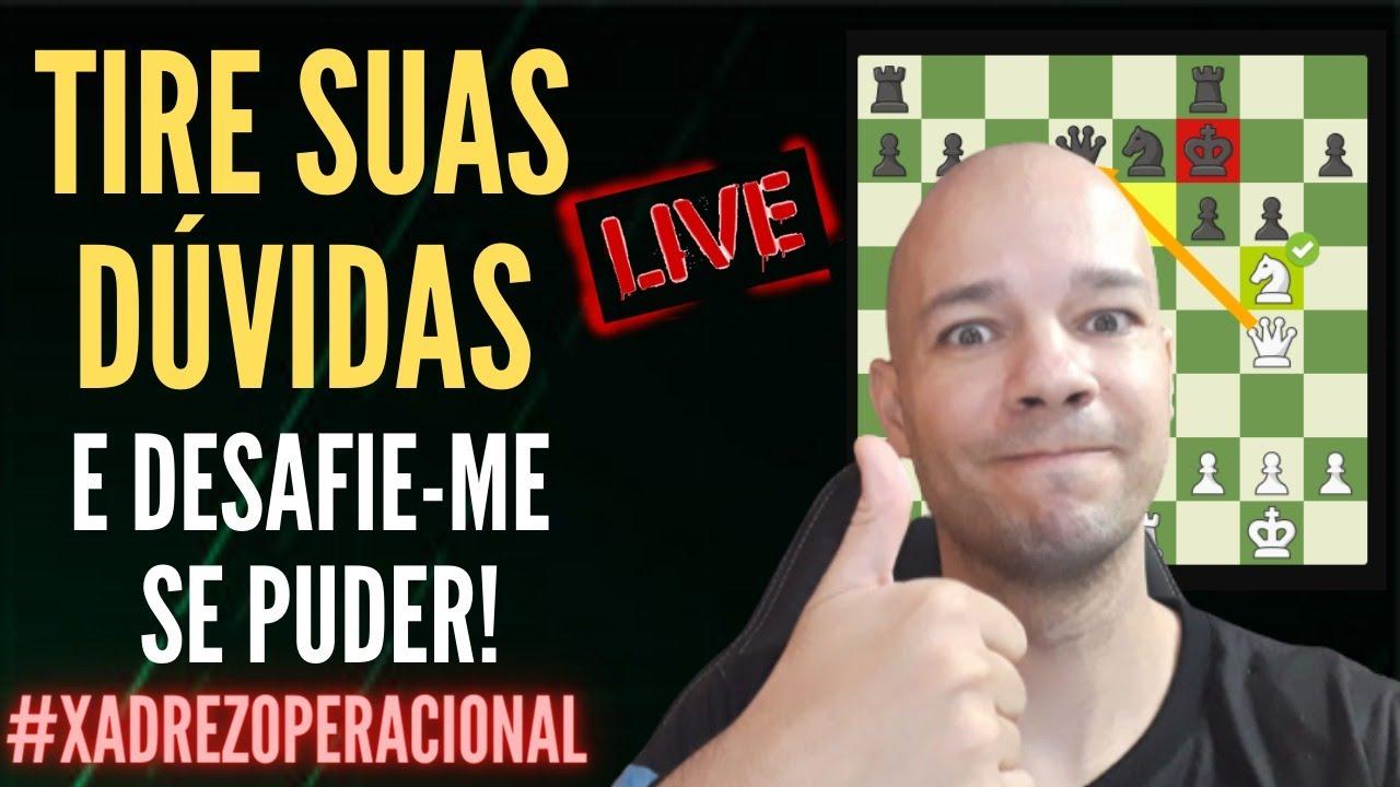 🇧🇷  HOJE TEM! LIVE Tira dúvidas e partidas de Xadrez