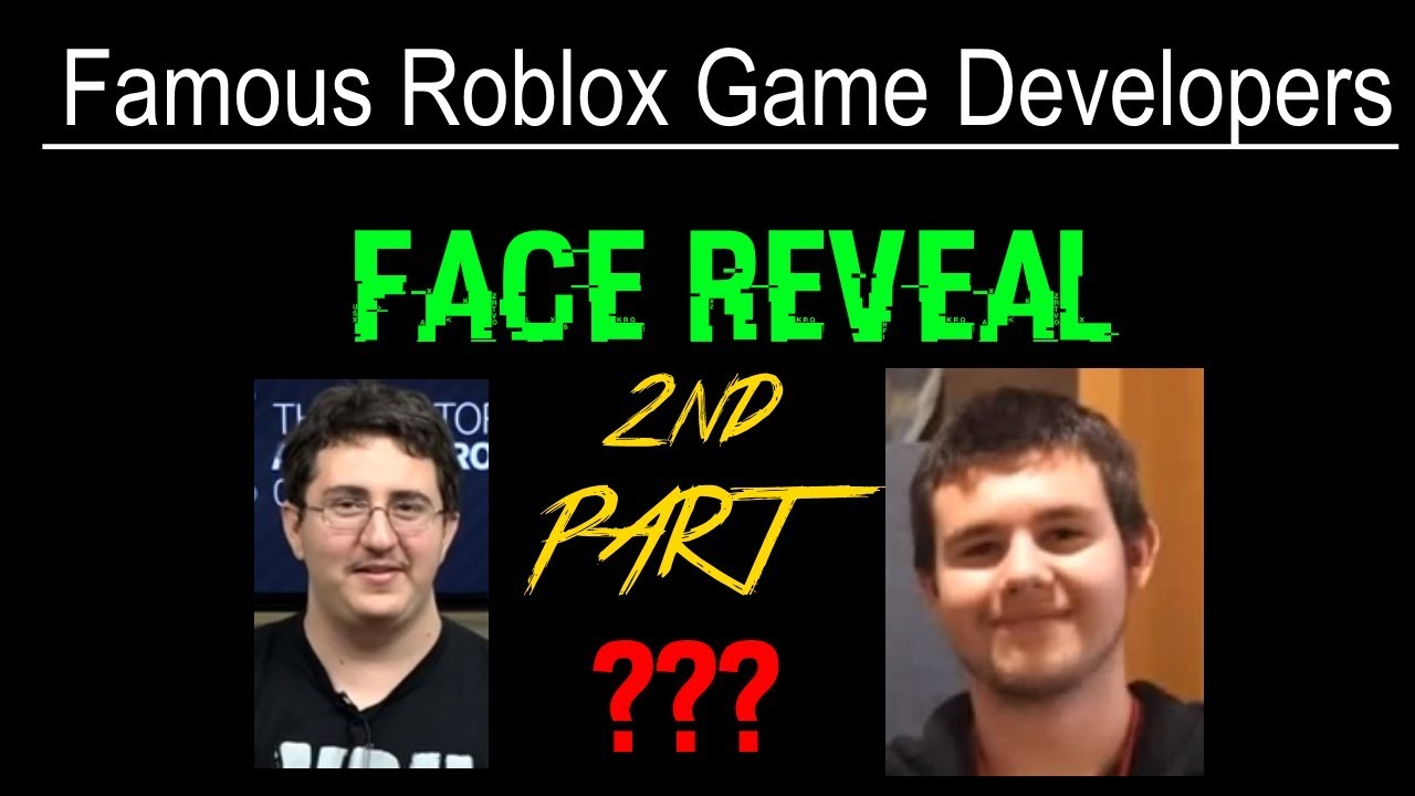 2nd Part Famous Roblox Game Developers Face Reveal Youtube