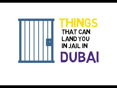 10 things that can land you in jail in Dubai