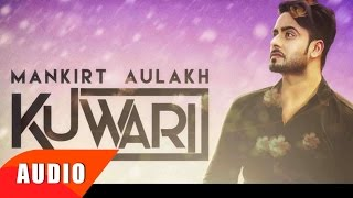 Kuwari (Full Audio Song) | Mankirt Aulakh | Punjabi Song Collection | Speed Records