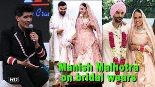 Manish Malhotra talks about Bollywood bridal wears