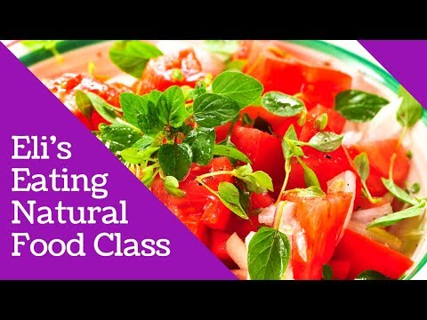 Eli's Naturals--Natural Eating Class--Why Whole Food--2of2