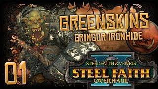 GRIMGOR\'S WAAAGH! | WARHAMMER II (Steel Faith Overhaul 2) Mortal Empires (Orcs) #1