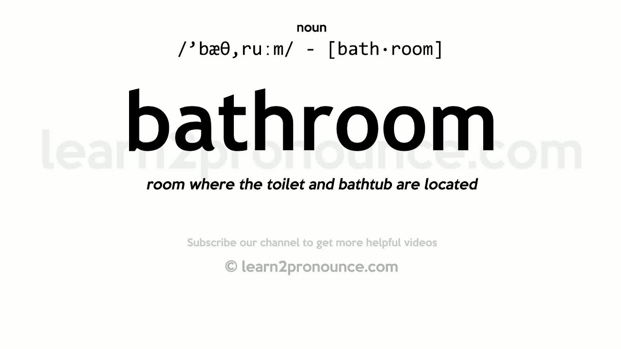 Pronunciation of Bathroom  Definition of Bathroom