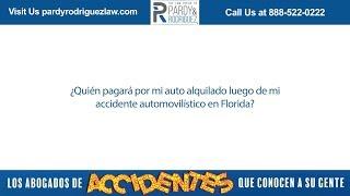 ¿Quién pagará por mi auto alquilado luego de mi accidente automovilístico en Florida?