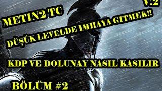 Metin2TC Düşük Level'de Imha'ya Nasıl Gidilir? - Dolunay-KDP-SYH-GBY Düşürme Taktiği - Bölüm#2 / V.2