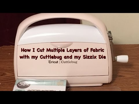 How I Cut Multiple Layers of Fabric with my Cuttlebug