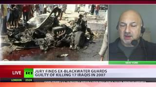 Guilty as charged: Blackwater guards convicted for 2007 Iraq shooting