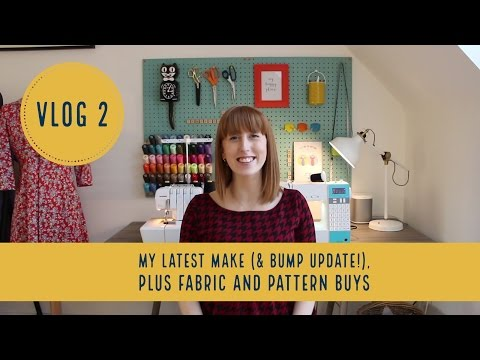 Vlog 2: My latest make (& bump update!), plus fabric and pattern buys