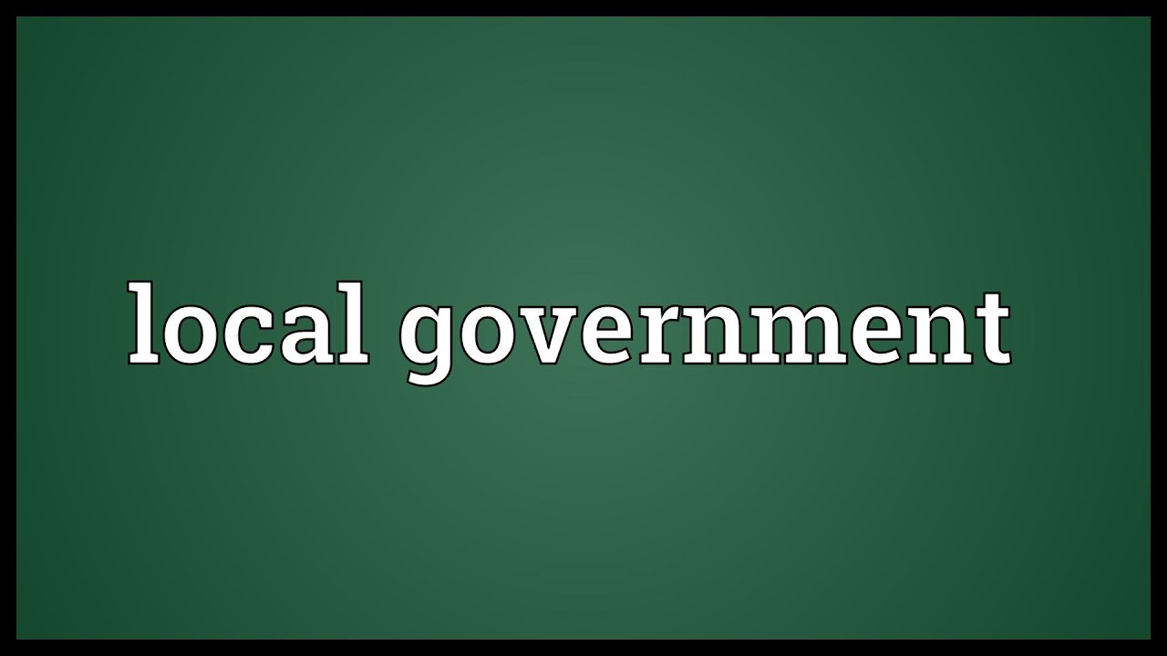 Local government Meaning - YouTube