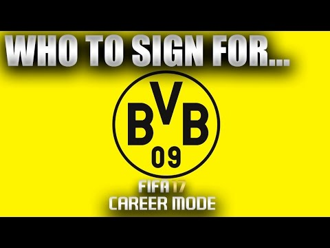 FIFA 17 | Who To Sign For... DORTMUND CAREER MODE