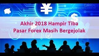 Akhir 2018 Hampir Tiba - Pasar Forex Masih Bergejolak