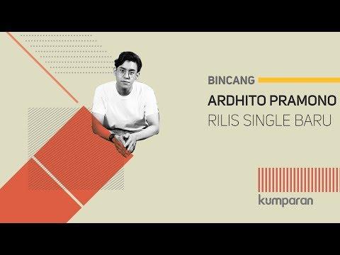 Rilis Single Baru Ardhito Pramono | Bincang Kumparan Mp3