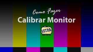 Calibrar Monitor - Letra na Foto