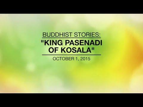 BUDDHIST STORIES: KING PASENADI OF KOSALA - Oct 01, 2015