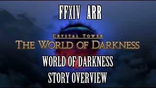 FFXIV ARR: World of Darkness Story Overview (Crystal Tower Story Finale)
