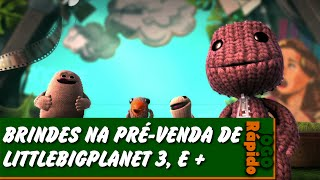 LittleBigPlanet 3 com presentes, Assassin's Creed Unity e mais | JOGO Rápido 30/07