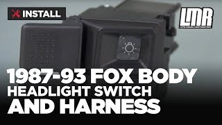 Fox Body Mustang Headlight Switch and Harness Install (87-93 GT, LX)