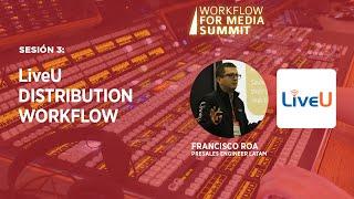 Sesión 3: LiveU distribution workflow