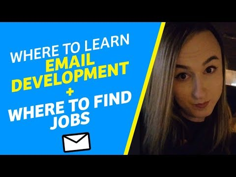 Where To Learn Email Development + Where To Find Jobs