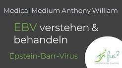 EBV verstehen und heilen | Epstein Barr Virus | Medical Medium® Anthony William