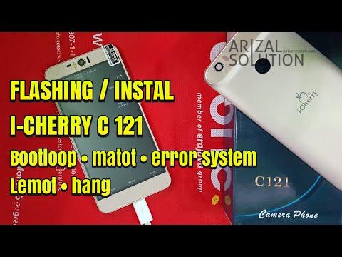 Flashing Instal Ulang I Cherry C121 Mengatasi Bootloop Matot Terbaru